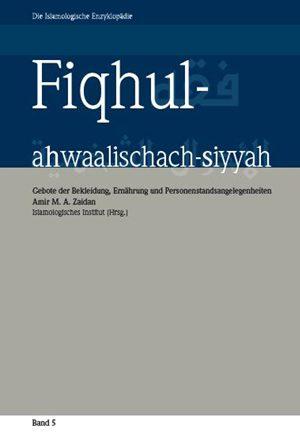 Fiqhul-ahwaalischach-siyyah Gebote der Bekleidung, Ernährung und Personenstandsangelegenheiten